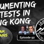 Documenting Protests in Hong Kong - Adam Malamis | Journeys with the No Schedule Man, Ep. 92