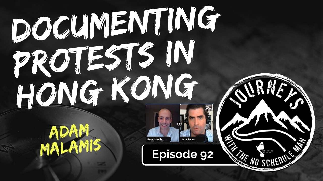 Documenting Protests in Hong Kong – Adam Malamis, Ep. 92