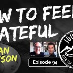 How To Feel Grateful - Ian Tyson | Journeys with the No Schedule Man Ep. 94