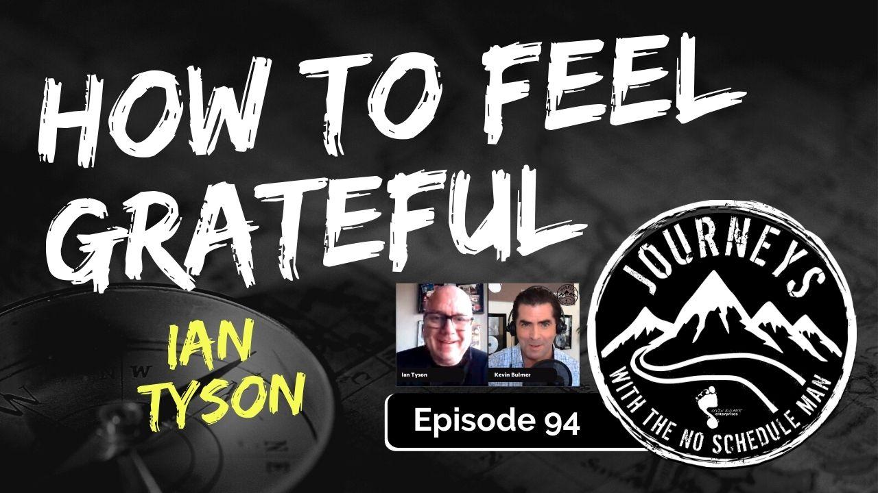 How To Feel Grateful – Ian Tyson, Ep. 94
