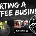 Starting a Coffee Business - Natalie White | Journeys with the No Schedule Man, Ep. 99