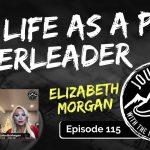 Life As a Professional Cheerleader - Elizabeth Morgan | Journeys with the No Schedule Man, Ep. 115
