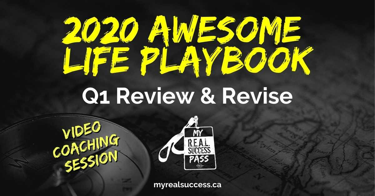 2020 Awesome Life Playbook – Q1 Review & Revise (Video + Worksheets)