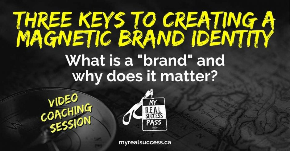 Three Keys To Creating a Magnetic Brand Identity - What is a brand and why does it matter | My Real Success Pass