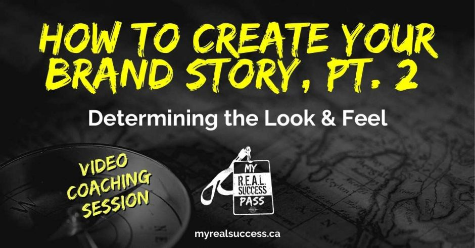 How To Create Your Brand Story, Pt. 2 - The Look & Feel (VIDEO) | My Real Success Pass
