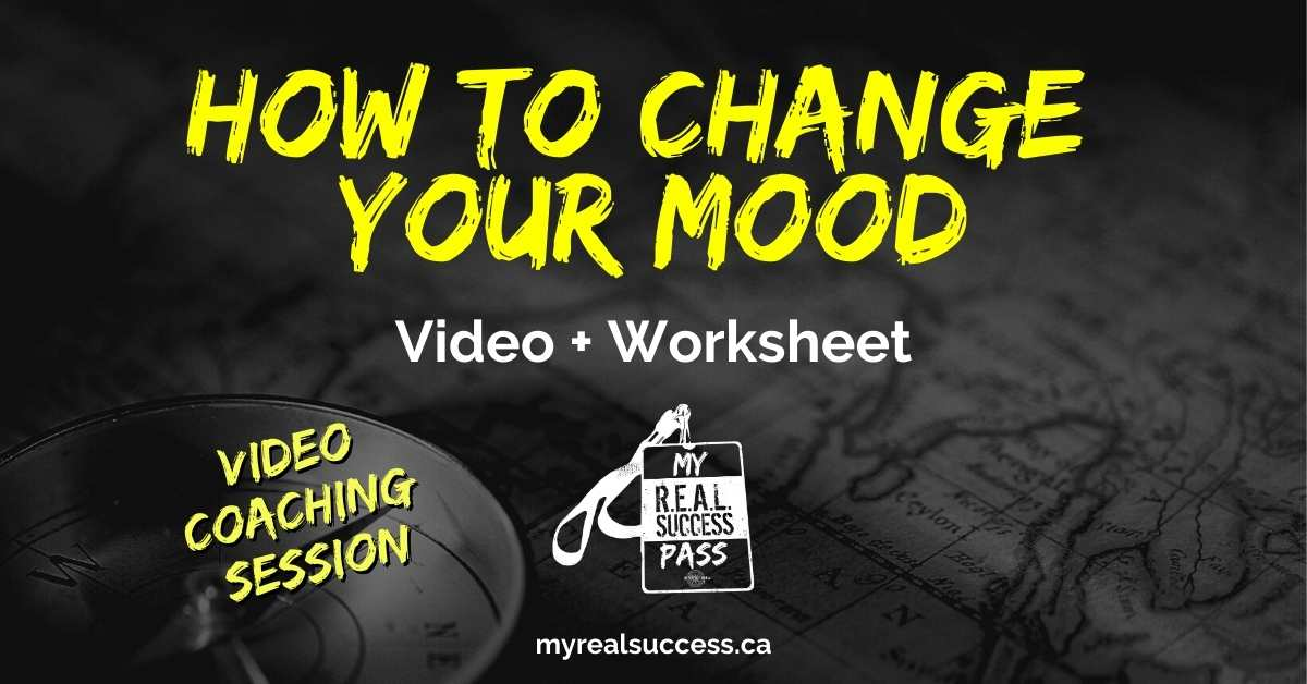 Here's How To Change Your Mood (Video + Worksheets)