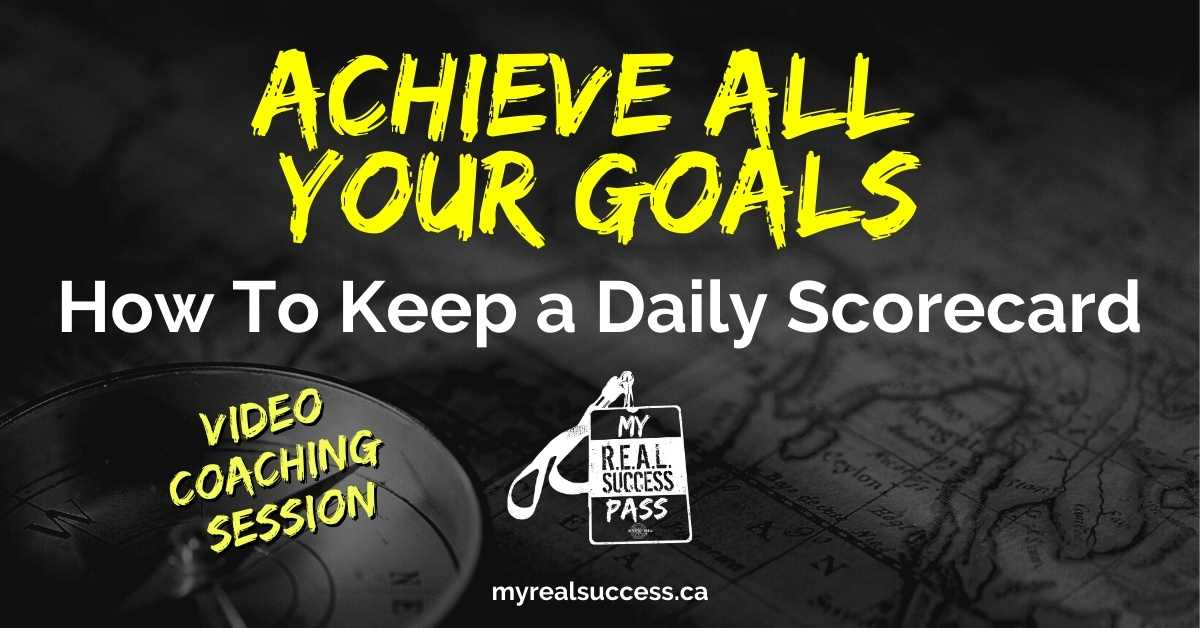 Achieve All Your Goals – Keeping a Daily Scorecard (Video + Worksheet)