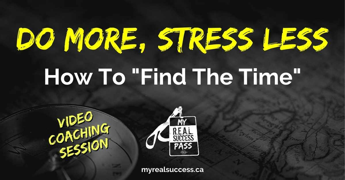"Do More, Stress Less - How To ""Find The Time"" 