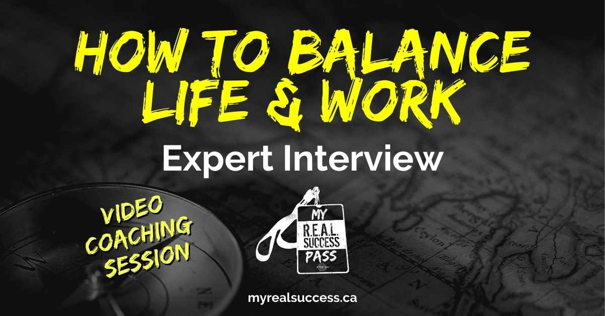 How to Balance Life and Work – Expert Interview (Video)