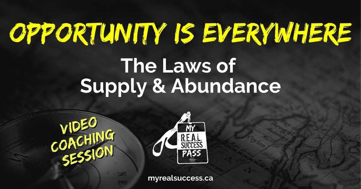 Opportunity is Everywhere – The Laws of Supply & Abundance (Video)
