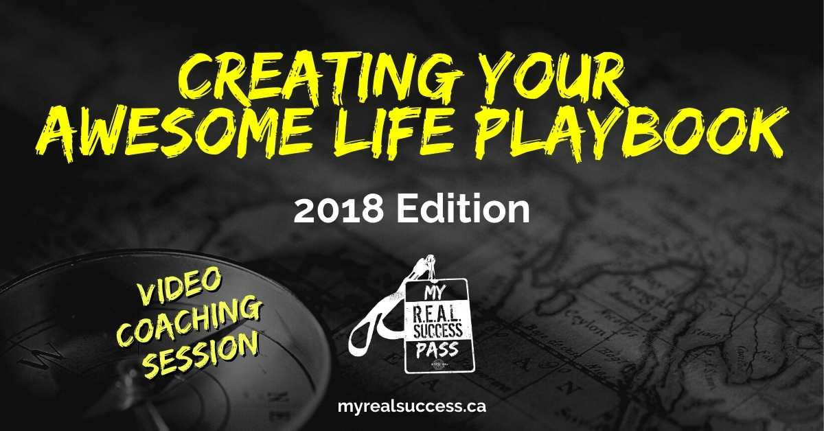 Creating Your Awesome Life Playbook – 2018 Edition (Video + Worksheets)