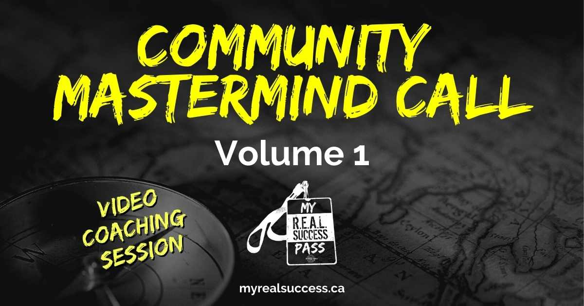 Community Mastermind Call – Vol. 1 (Video) | My Real Success Pass