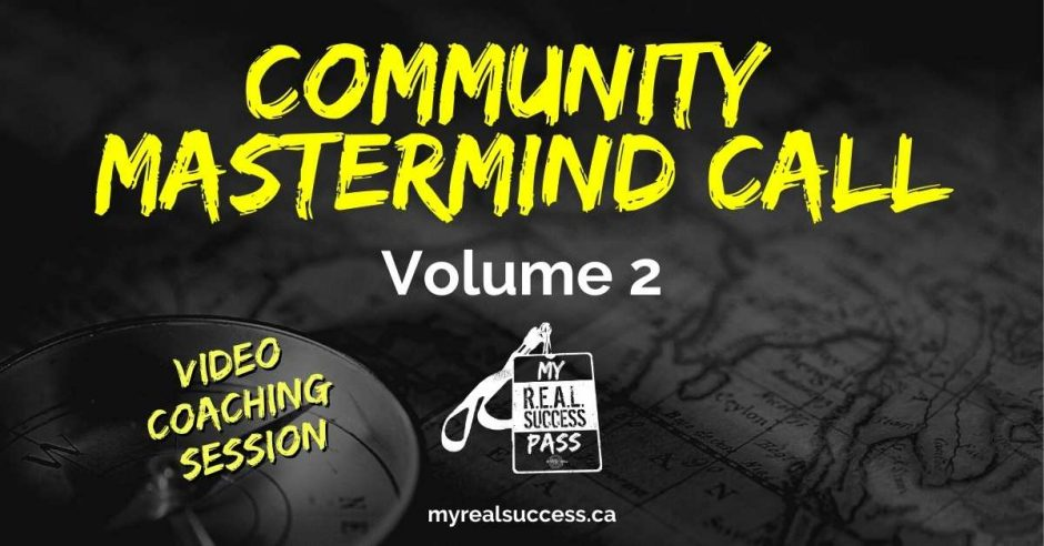 Community Mastermind Call Vol. 2   My Real Success Pass