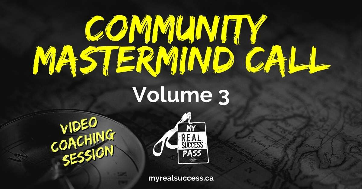 Community Mastermind Call Vol. 3 (Video) | My Real Success Pass