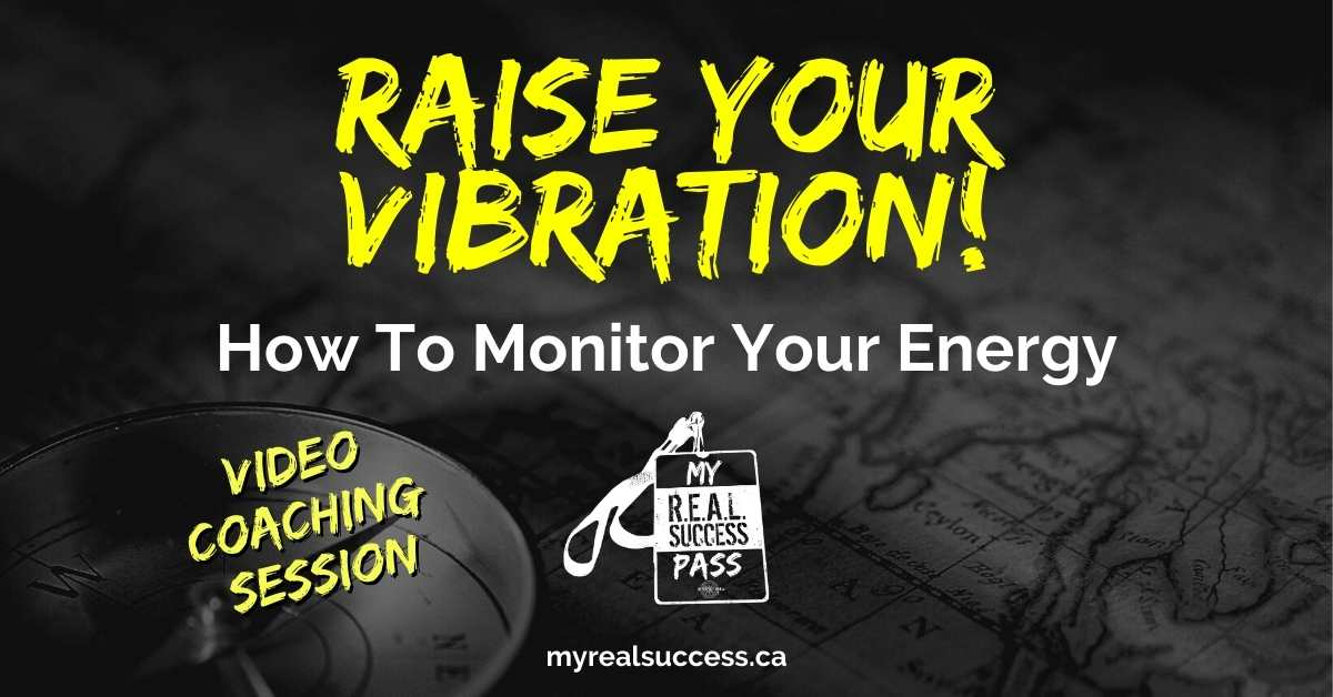 Raise Your Vibration! – How Monitor Your Energy (Video + Worksheet)