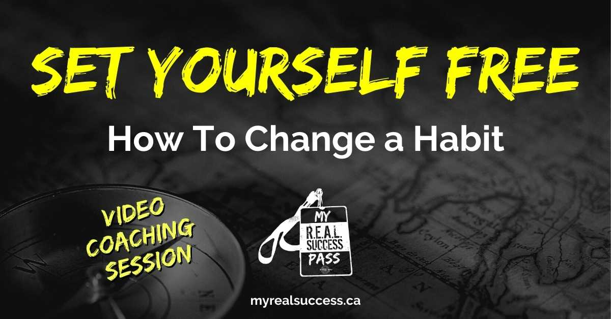 Set Yourself Free – How To Change a Habit (Video + Worksheets)