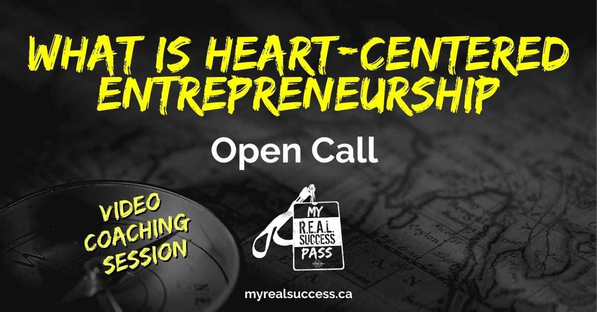 What is Heart-Centered Entrepreneurship – Open Call (Video)