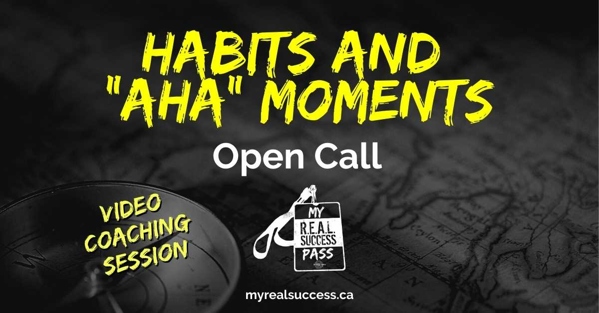 Habits & Aha Moments – Open Call (Video Session)
