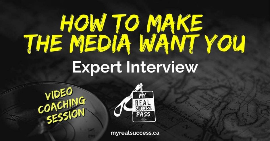 How To Make The Media Want You - Expert Interview | My Real Success Pass