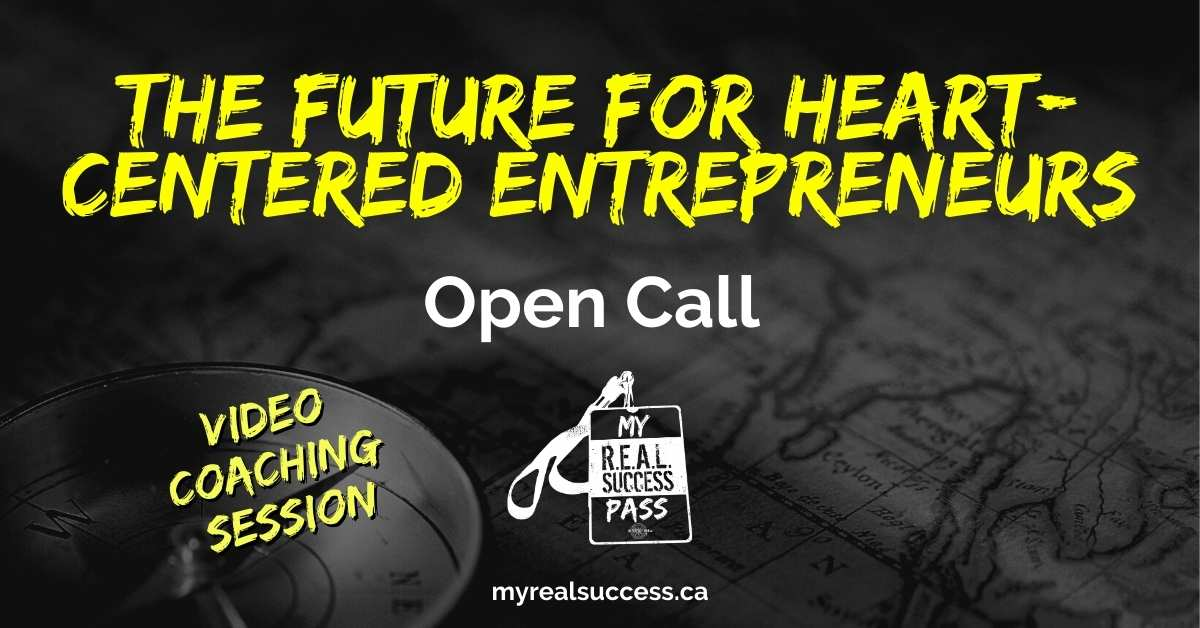 The Future for Heart-Centered Entrepreneurs – Open Call (Video)
