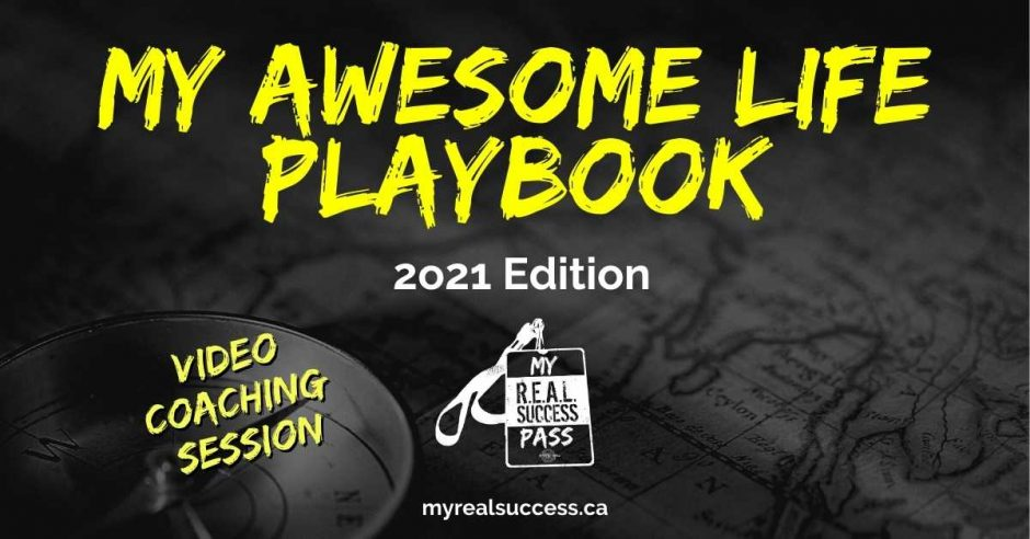Creating Your Awesome Life Playbook - 2021 Edition | My REAL Success Pass