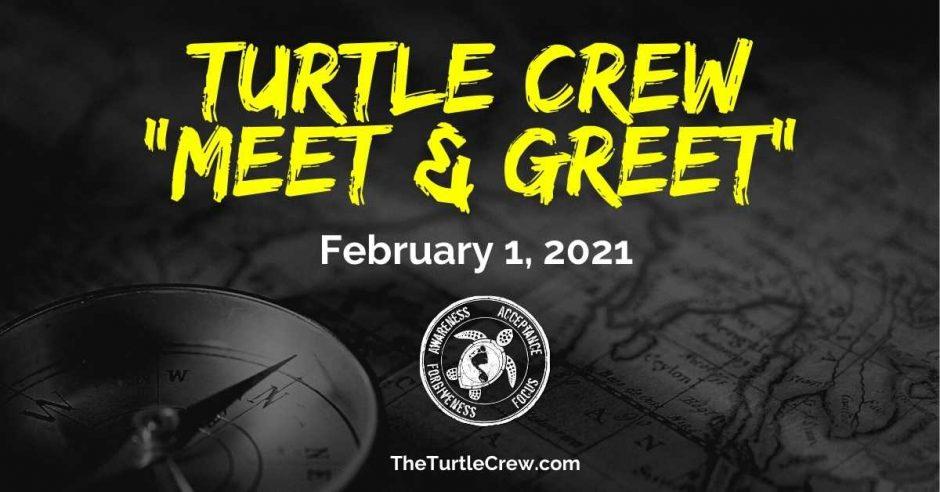 Turtle Crew Community Meet & Greet - February 1, 2021