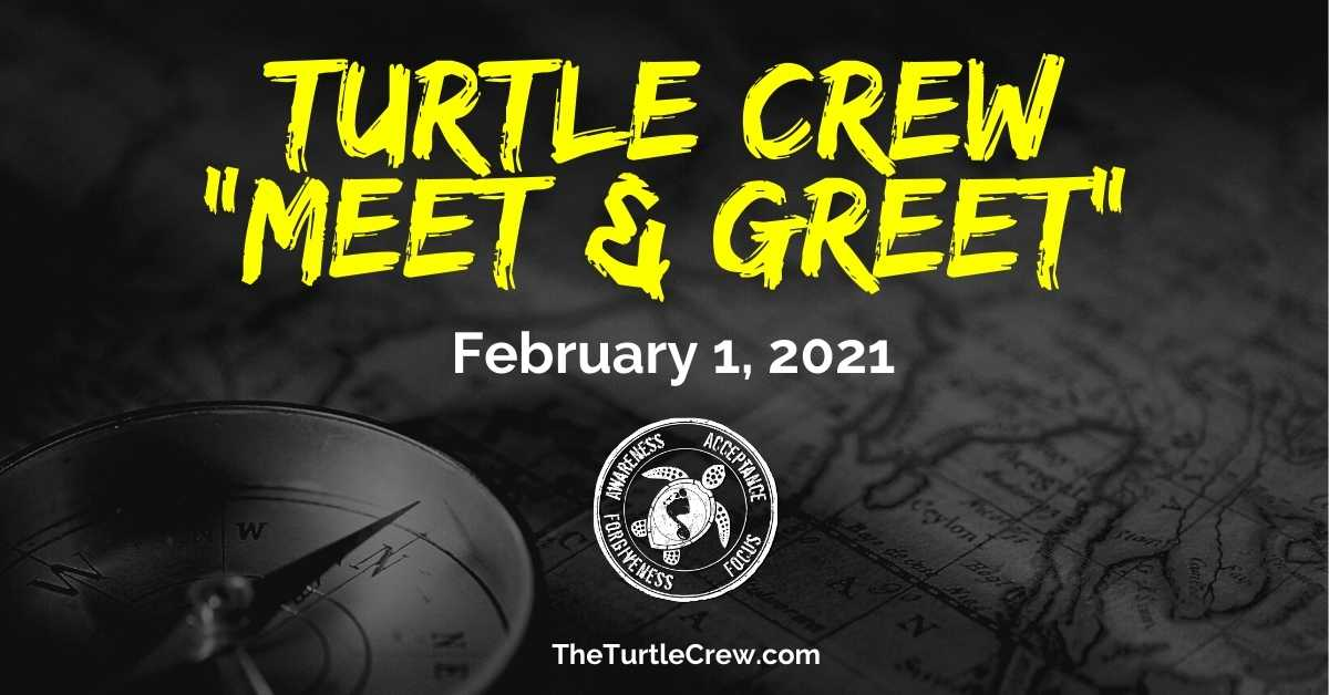 Turtle Crew Community Meet & Greet - February 1, 2021