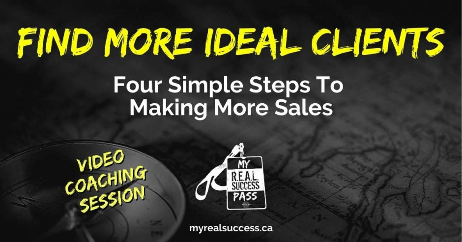 Find More Ideal Clients - 4 Simple Steps To Making More Sales
