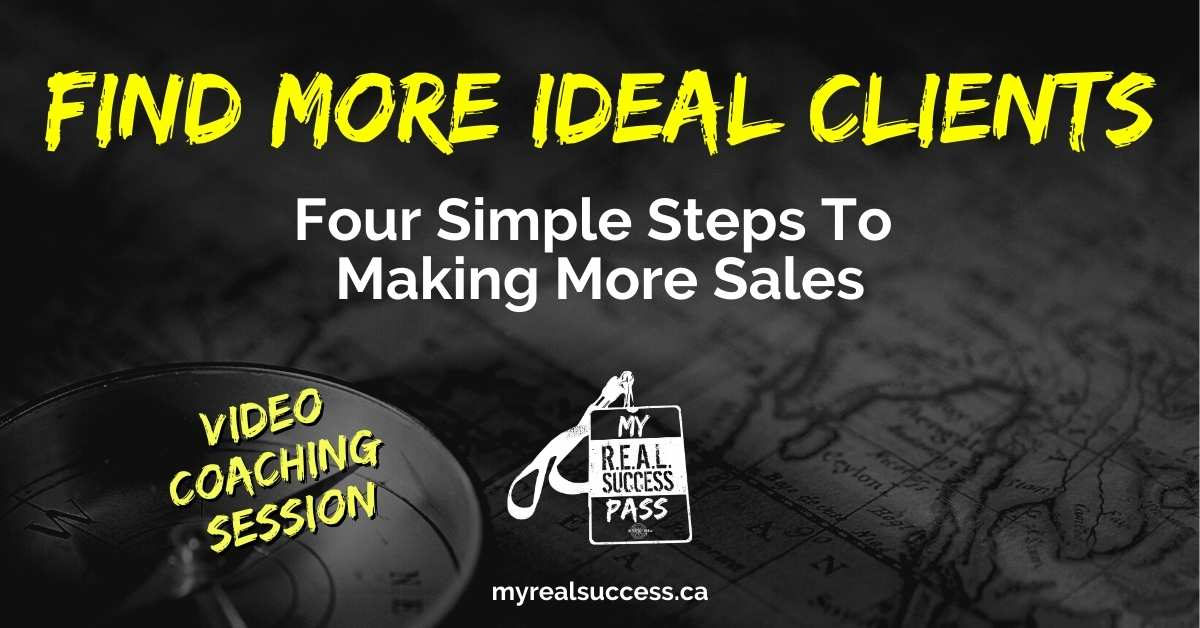 Find More Ideal Clients – 4 Simple Steps To Making More Sales