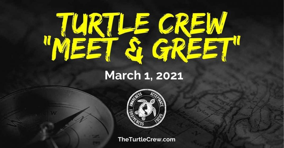 The Turtle Crew Community Meet & Greet - March 1, 2021