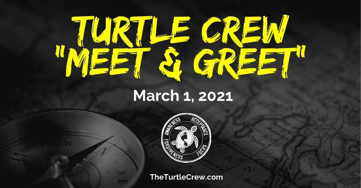 The Turtle Crew Community Meet & Greet – March 1, 2021