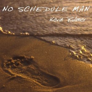 No Schedule Man CD By Kevin Bulmer