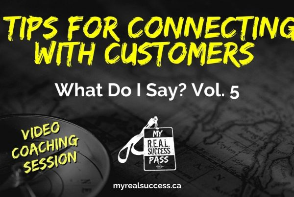 5 Tips For Connecting With Customers - What Do I Say? Vol. 5 | My REAL Success Pass