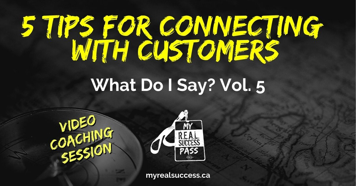 Five Tips For Connecting With Customers – What Do I Say? Vol. 5